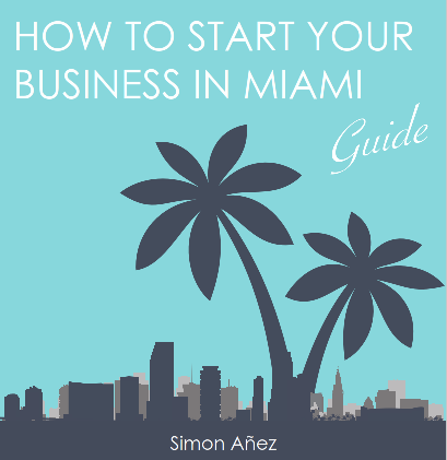 The Ultimate Starting Your Business in Miami Guide